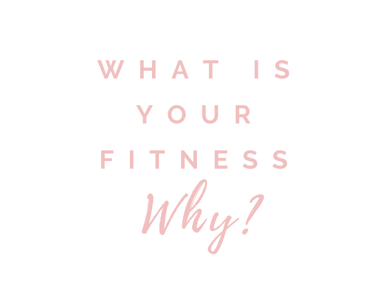 What Is Your Fitness Why?